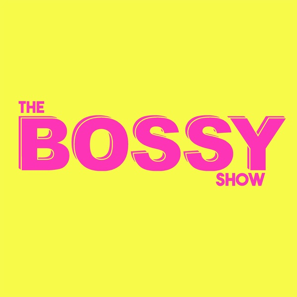 THE BOSSY SHOW