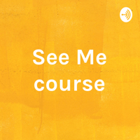 See Me course podcast