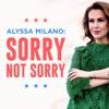 Alyssa Milano: Sorry Not Sorry artwork