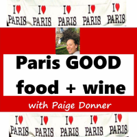 Paris GOOD food + wine  Paris' premier food+wine podcast. It's the first ever English language radio show/podcast about the c podcast