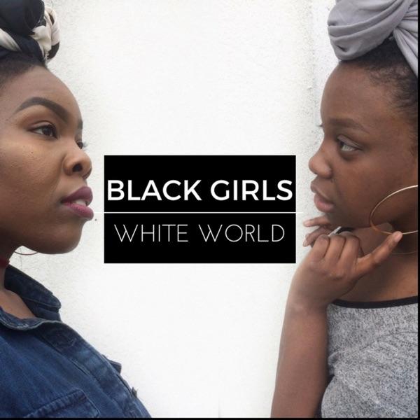 Black Girls White World