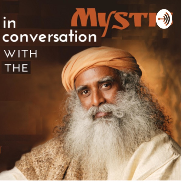 In conversation with the mystic Sadhguru