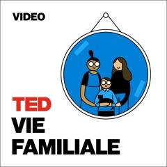 TEDTalks Vie familiale