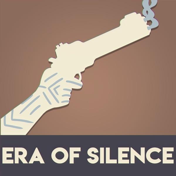 Era of Silence