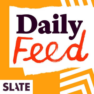 Slate Daily Feed:Slate Podcasts