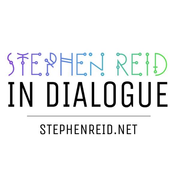 Stephen Reid In Dialogue