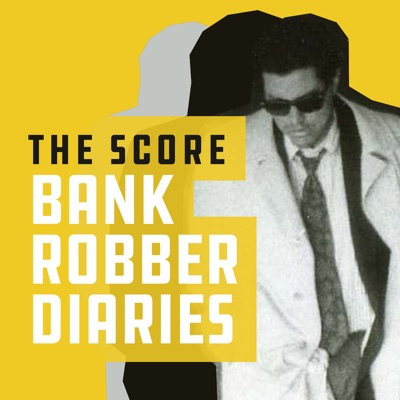 The Score: Bank Robber Diaries:Acast Studios & Western Sound
