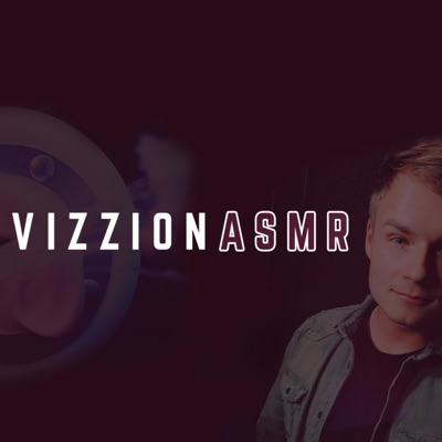 THE ASMR PODCAST:VIZZION ASMR
