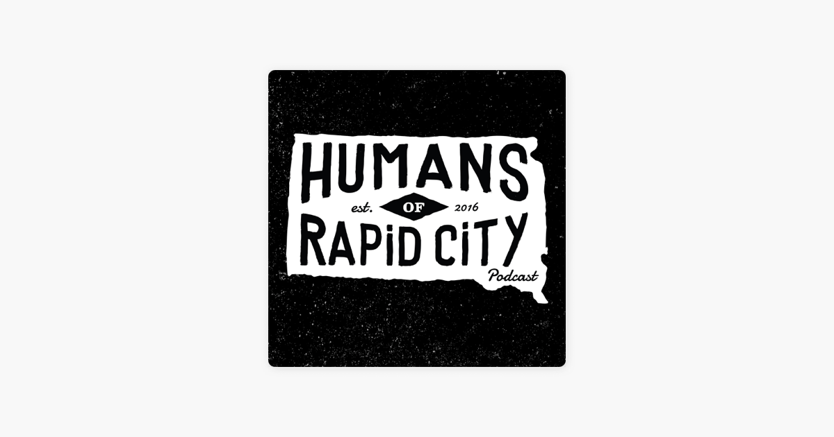 Humans of Rapid City on Apple Podcasts