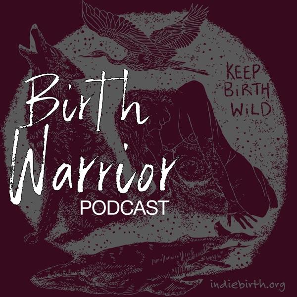 Birth Warrior Podcast