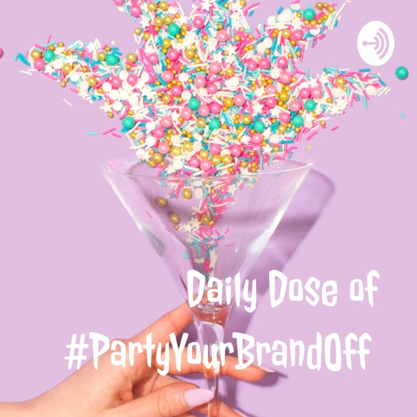 Daily Dose of #PartyYourBrandOff