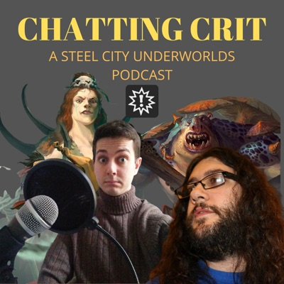 Chatting Crit: A Steel City Underworlds Podcast