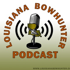 Louisiana Bowhunter Podcast