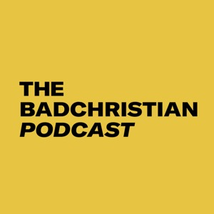 The BadChristian Podcast