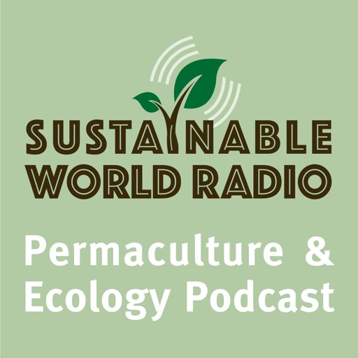 Cover image of Sustainable World Radio- Ecology and Permaculture Podcast