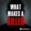 What Makes a Killer