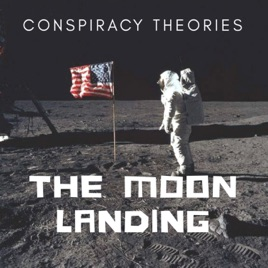 Conspiracy Theories: The Moon Landing Hoax on Apple Podcasts