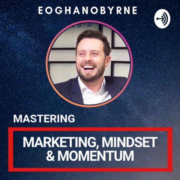 Marketing, Mindset & Momentum