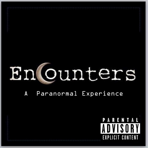 Encounters: A Paranormal Experience