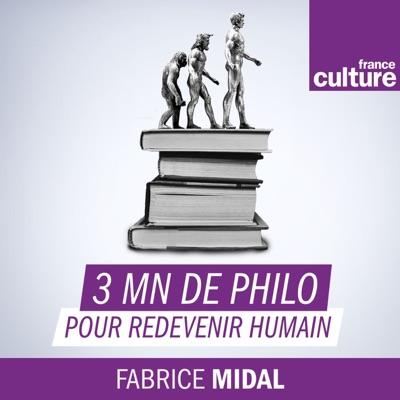 3 minutes de philosophie pour redevenir humain:France Culture