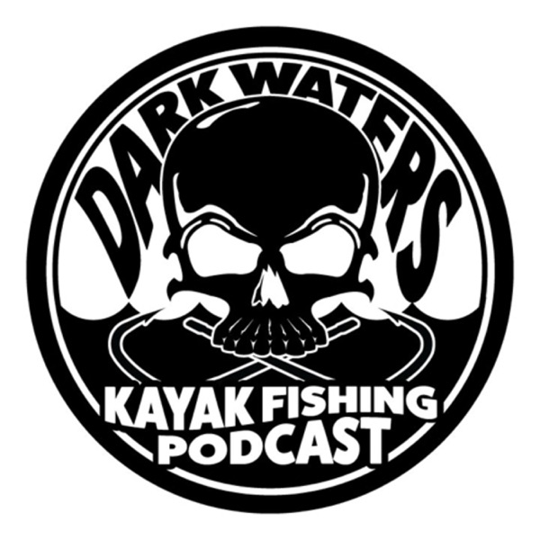 The Dark Waters Kayak Fishing Podcast