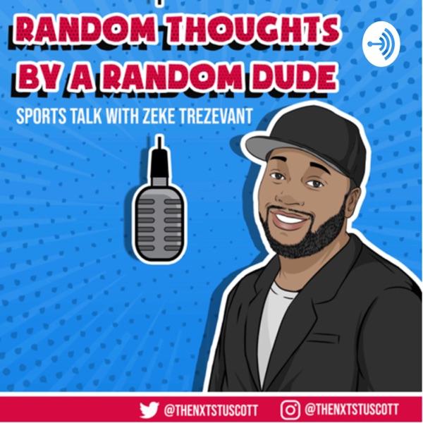 Random Thoughts By A Random Dude: Sports Talk with Zeke Trezevant