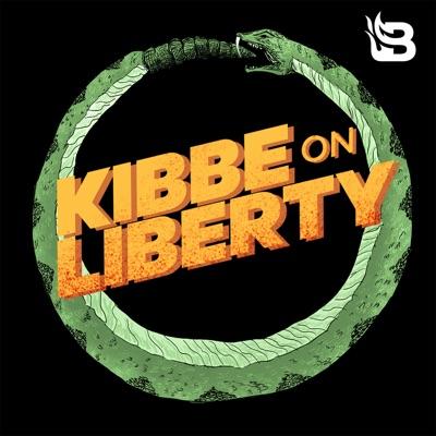 Kibbe on Liberty:Blaze Podcast Network