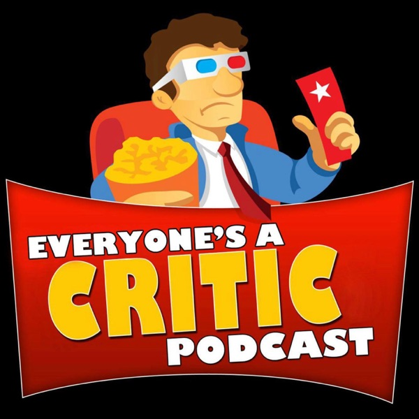 Everyone is a Critic Movie Review Podcast