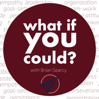 What If You Could? with Brian Searcy podcast