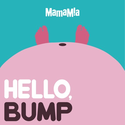 Hello, Bump:Mamamia Podcasts
