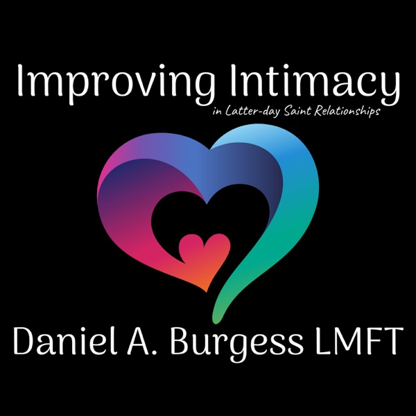 Improving Intimacy in Latter-day Saint Relationships