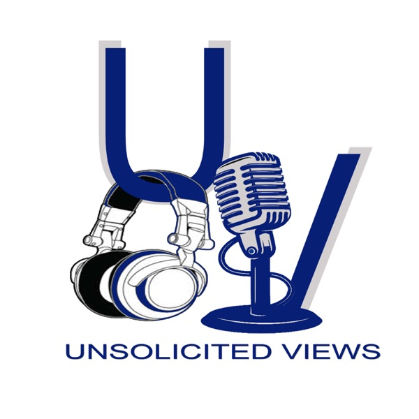 Unsolicited Views Podcast