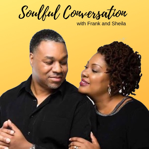 Soulful Conversation with Frank and Sheila