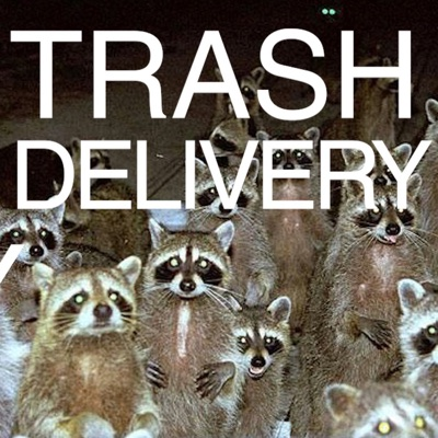 Trash Delivery:Trash Delivery