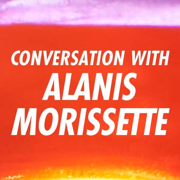 Conversation With Alanis Morissette