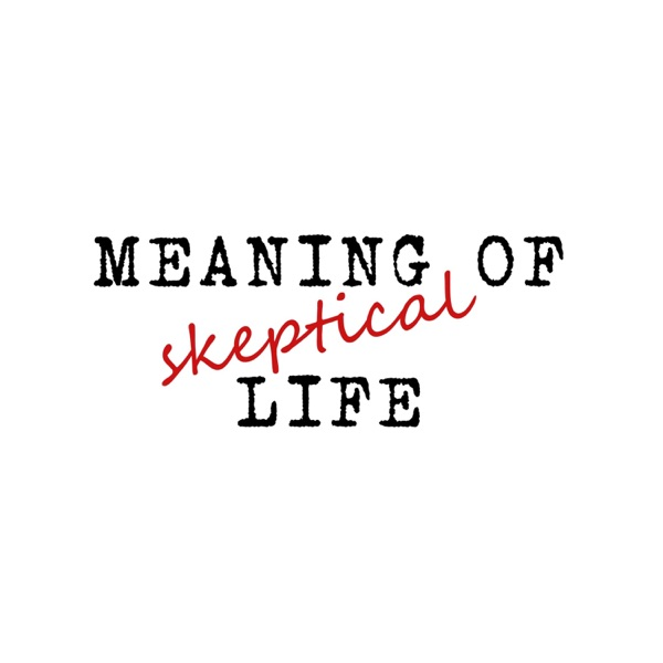 Meaning of (Skeptical) Life