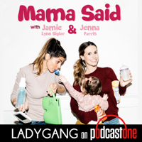Podcast cover art for Mama Said with Jamie-Lynn Sigler & Jenna Parris