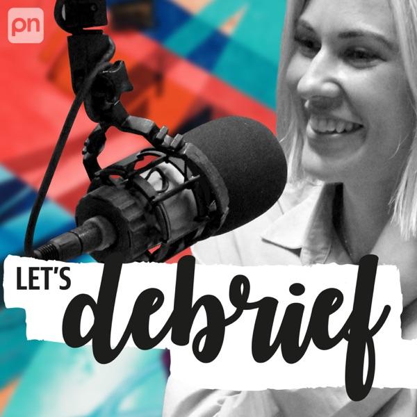 Let's Debrief Podcast