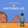 Le podcast des Maternelles - France Télévisions