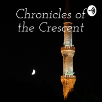 Chronicles of the Crescent podcast
