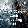 CZWP (Cale + Zach Wrestling Pod) artwork