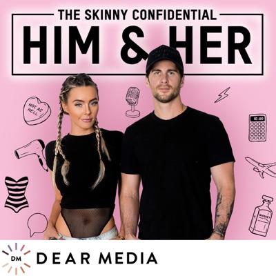 The Skinny Confidential Him & Her Podcast:Lauryn Evarts & Michael Bosstick / Dear Media