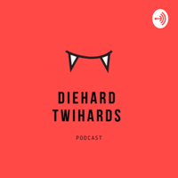 DieHard TwiHards podcast