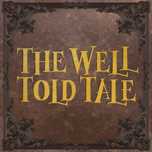 The Well Told Tale