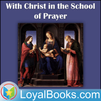 With Christ in the School of Prayer by Andrew Murray podcast