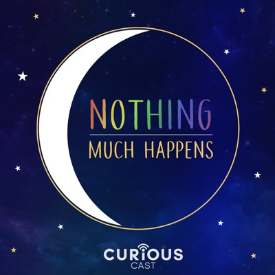 Nothing much happens; bedtime stories for grown-ups:Curiouscast