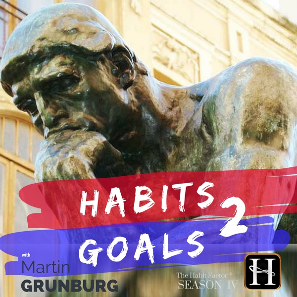 Habits 2 Goals: The Habit Factor® Podcast with Martin
