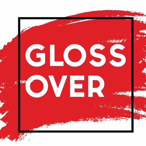 Gloss Over Podcast