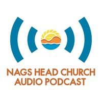 Nags Head Church podcast