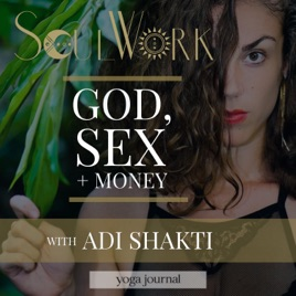 SoulWork with Adi Shakti on Apple Podcasts